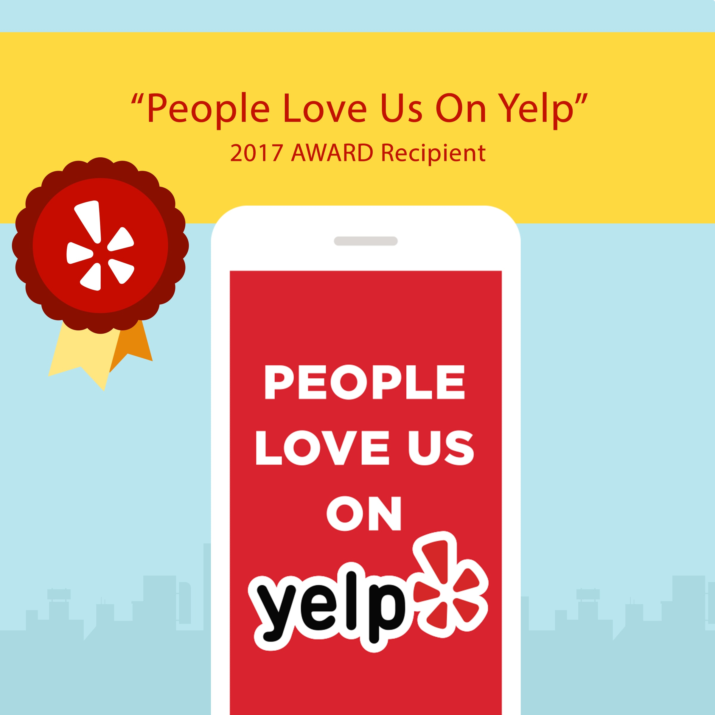 People Love Us on Yelp : 2017 Award Recipient